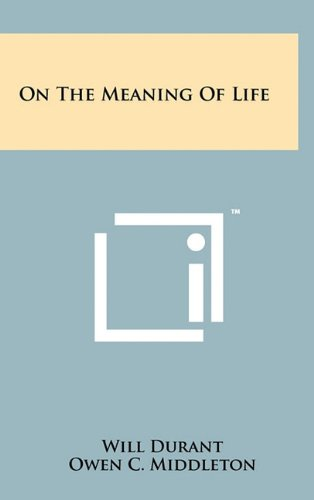 On the Meaning of Life 9781258006662