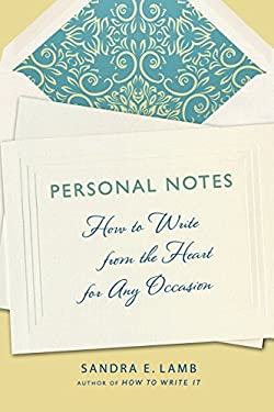 Personal Notes: How to Write from the Heart for Any Occasion 9781250026460