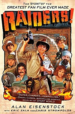 Raiders!: The Story of the Greatest Fan Film Ever Made 9781250001474