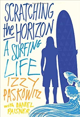 Scratching the Horizon: A Surfing Life 9781250006004