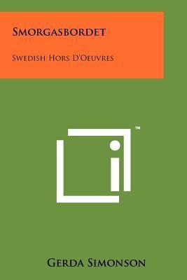 Smorgasbordet: Swedish Hors D'Oeuvres 9781258212469