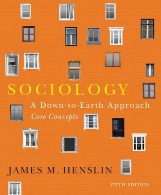 Sociology: A Down-To-Earth Approach: Core Concepts [With Mysoclab] 9781256481768