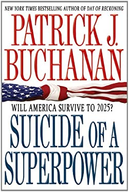 Suicide of a Superpower: Will America Survive to 2025? 9781250004116