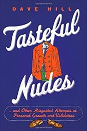 Tasteful Nudes: And Other Misguided Attempts at Personal Growth and Validation 16162126
