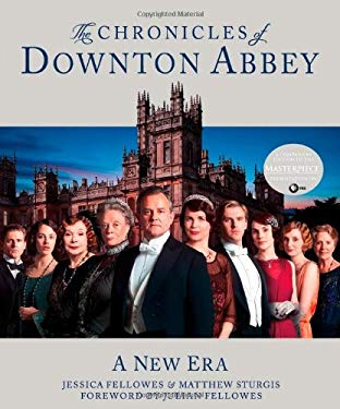The Chronicles of Downton Abbey: A New Era 9781250027627