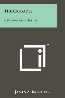 The Crusades: A Documentary Survey 9781258149093