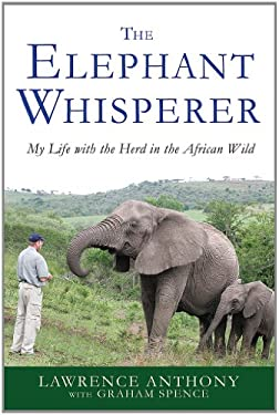 The Elephant Whisperer: My Life with the Herd in the African Wild 9781250007810