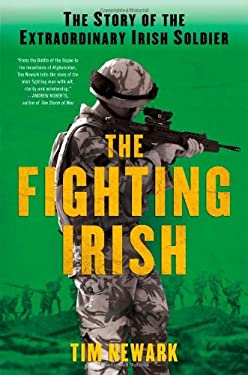 The Fighting Irish: The Story of the Extraordinary Irish Soldier 9781250018823