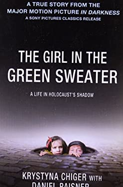 The Girl in the Green Sweater: A Life in Holocaust's Shadow 9781250018984