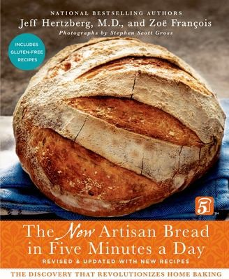 The New Artisan Bread in Five Minutes a Day: The Discovery That Revolutionizes Home Baking 9781250018281