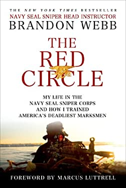 The Red Circle: My Life in the Navy Seal Sniper Corps and How I Trained America's Deadliest Marksmen 9781250021212