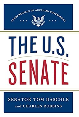 The U.S. Senate: Fundamentals of American Government 9781250011220