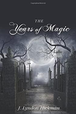 The Years of Magic 9781257519088
