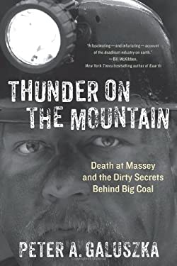 Thunder on the Mountain: Death at Massey and the Dirty Secrets Behind Big Coal 9781250000217
