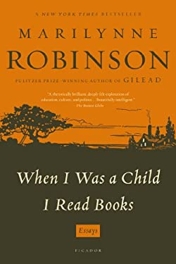 When I Was a Child I Read Books: Essays 9781250024053