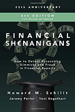 Financial Shenanigans: How to Detect Accounting Gimmicks and Fraud in Financial Reports - 4th Edition