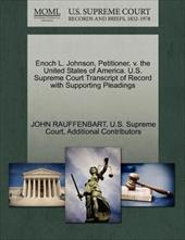 Enoch L. Johnson, Petitioner, V. the United States of America. U.S. Supreme Court Transcript of Record with Supporting Pleadings