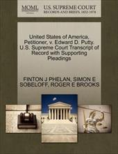 United States of America, Petitioner, V. Edward D. Putty. U.S. Supreme Court Transcript of Record with Supporting Pleadings 15616687