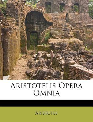 Aristotelis Opera Omnia 9781270753728