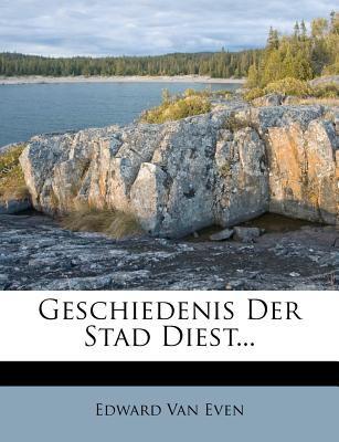 Geschiedenis Der Stad Diest... 9781270996064