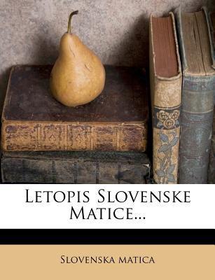 Letopis Slovenske Matice... 9781271236862