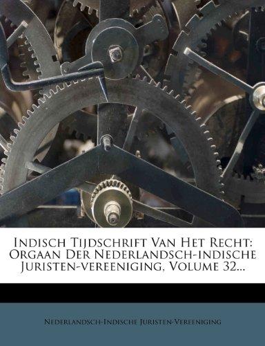 Indisch Tijdschrift Van Het Recht: Orgaan Der Nederlandsch-Indische Juristen-Vereeniging, Volume 32... 9781273089039