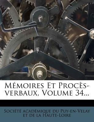 M Moires Et Proc S-Verbaux, Volume 34... 9781274507228