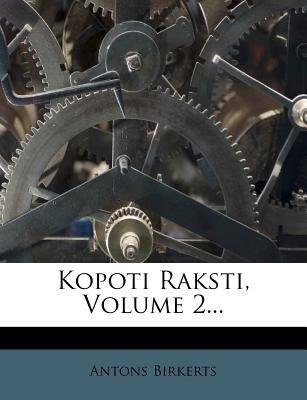 Kopoti Raksti, Volume 2... 9781274528902