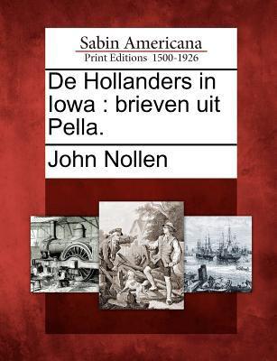 de Hollanders in Iowa: Brieven Uit Pella. 9781275860339