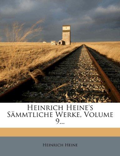 Heinrich Heine's S Mmtliche Werke, Volume 9... 9781277373028