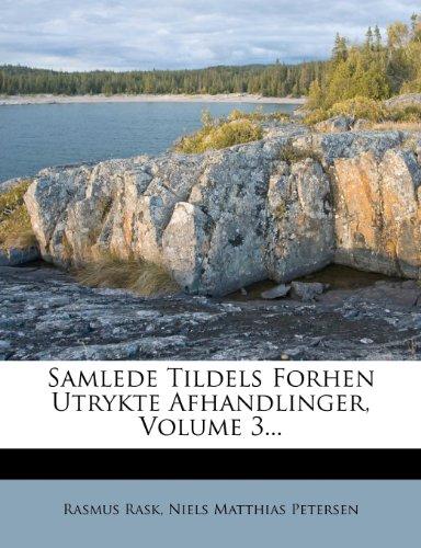 Samlede Tildels Forhen Utrykte Afhandlinger, Volume 3... 9781277447743