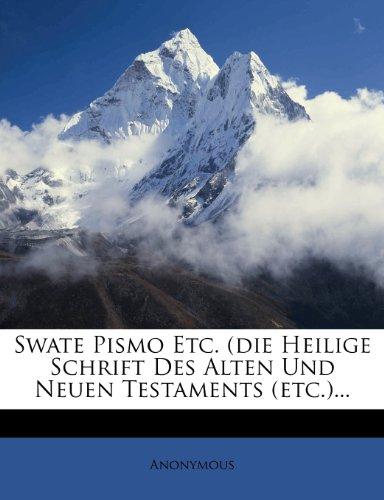 Swate Pismo Etc. (Die Heilige Schrift Des Alten Und Neuen Testaments (Etc.)... 9781277524161