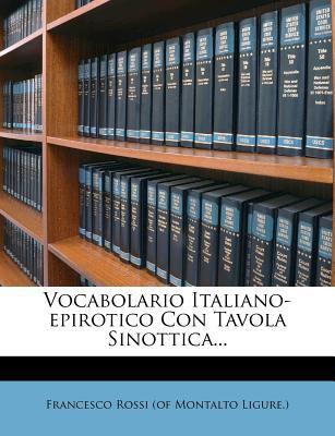 Vocabolario Italiano-Epirotico Con Tavola Sinottica... 9781278707501