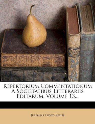 Repertorium Commentationum a Societatibus Litterariis Editarum, Volume 13... 9781278748146
