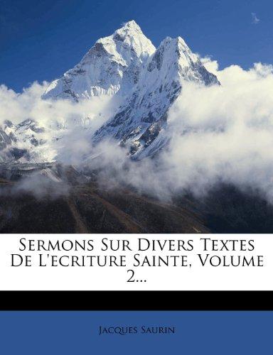 Sermons Sur Divers Textes de L'Ecriture Sainte, Volume 2... 9781278878270