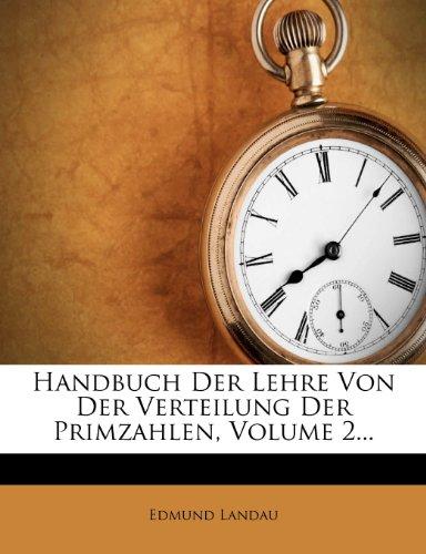 Handbuch Der Lehre Von Der Verteilung Der Primzahlen, Volume 2... 9781278975801