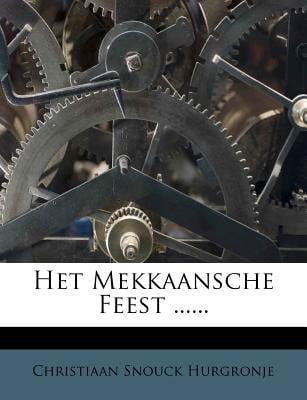 Het Mekkaansche Feest ...... 9781279009291
