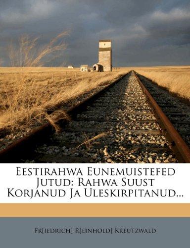 Eestirahwa Eunemuistefed Jutud: Rahwa Suust Korjanud Ja Uleskirpitanud... 9781279041987