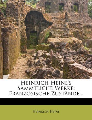 Heinrich Heine's S Mmtliche Werke: Franz Sische Zust Nde... 9781279052921