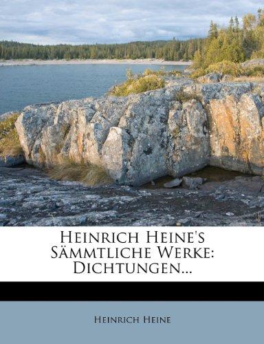 Heinrich Heine's S Mmtliche Werke: Dichtungen... 9781279092606