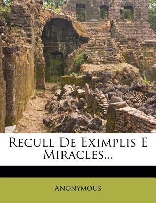 Recull de Eximplis E Miracles... 9781279506684