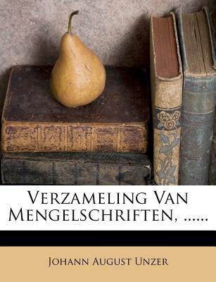 Verzameling Van Mengelschriften, ...... 9781279612866