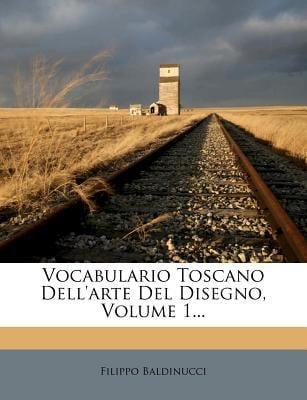 Vocabulario Toscano Dell'arte del Disegno, Volume 1... 9781279882139