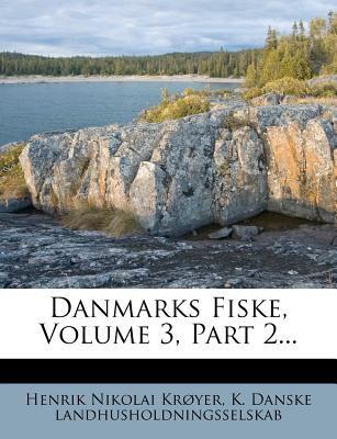 Danmarks Fiske, Volume 3, Part 2... 9781279898086