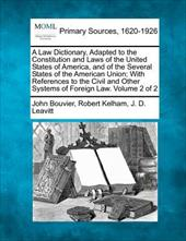 A   Law Dictionary, Adapted to the Constitution and Laws of the United States of America, and of the Several States of the America 17977502