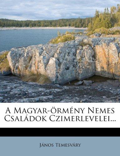 A Magyar- Rm NY Nemes CSAL Dok Czimerlevelei... 9781275018082