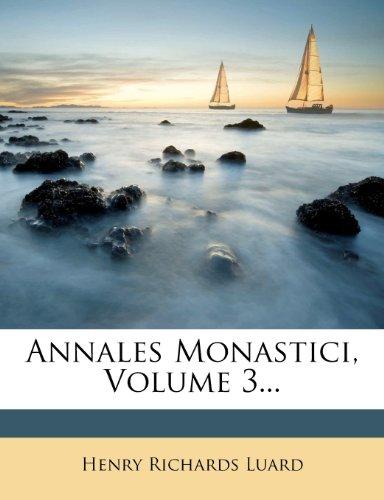 Annales Monastici, Volume 3... 9781274911490
