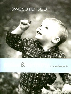 Awesome God: Praise & Harmony: A Cappella Worship