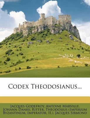 Codex Theodosianus... 9781278413259