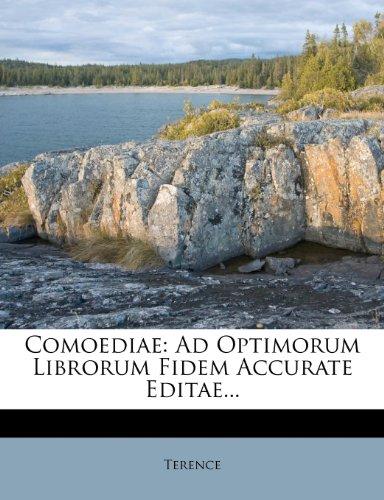 Comoediae: Ad Optimorum Librorum Fidem Accurate Editae... 9781275203686